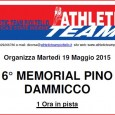 Martedi 19 maggio 2015 l'Athletic Team Pioltello organizza, presso il centro sportivo di via Piemonte, la 6° edizione del Memorial Pino Dammicco. Ritrovo: ore 19.00 Iscrizione: € 10,00 a squadra […]