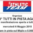 Mercoledì 6 maggio 2015,alle ore 19.00, Athletic Team Pioltello organizza, presso il centro sportivo di via Piemonte, la 28° edizione diTutti In Pista AGAP. Per tutte le informazioni consultare il […]