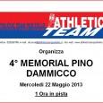 Mercoledi 22 maggio 2013, alle ore 19.00, l'Athletic Team Pioltello organizza, presso il centro sportivo di via Piemonte, la 4° edizione delMemorial Pino Dammicco. Per tutte le informazioni consultare […]
