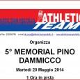 Martedi 20 maggio 2014 l'Athletic Team Pioltello organizza, presso il centro sportivo di via Piemonte, la 5° edizione del Memorial Pino Dammicco. Ritrovo: ore 19.00 Iscrizione: gratuita A seguire: pasta […]
