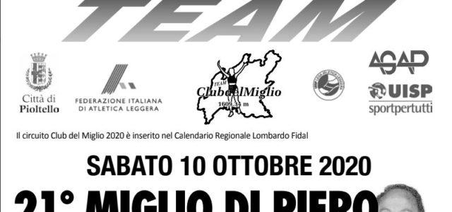 Sabato 10 Ottobre 2020 L'Athletic Team Pioltello organizza, presso il centro sportivo di via Piemonte, la 21° edizione del Miglio di Piero in ricordo di Piero Cassani. La gara è […]